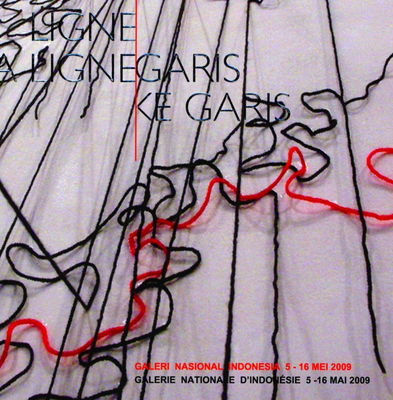 Ligne à ligne - catalogue de l'exposition aux Galeries Nationales de Jarkarta - 2009